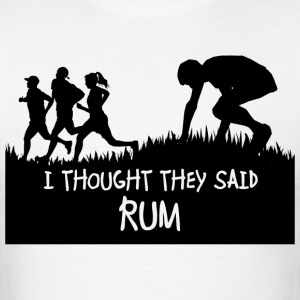 Thought They Said Rum - Men's T-Shirt