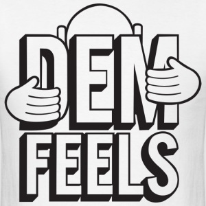 Dem Feels - Men's T-Shirt