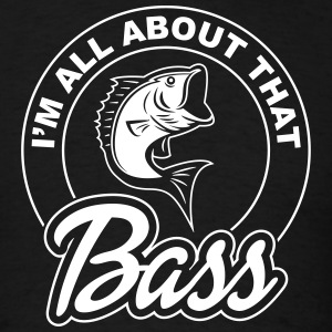 I'm All About That Bass T-Shirts - Men's T-Shirt
