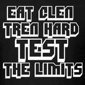 Eat Clen Tren Hard Shirt - Men's T-Shirt