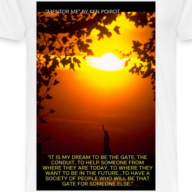 "T-Shirt: ""It is My Dream to Be The Gate..."" Front Design"