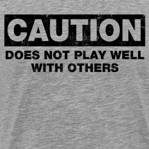 Does Not Play Well T-Shirts - Men's Premium T-Shirt