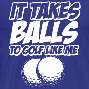 Golf it takes balls T-Shirts - Men's Premium T-Shirt
