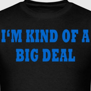 IM-KIND-OF-A-BIG-DEAL-Funny-T-Shirt - Men's T-Shirt