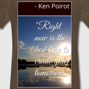 T-Shirt: Right Now is the Best Time to Create You - Men's Premium T-Shirt