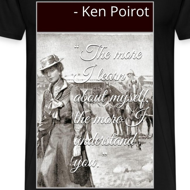"""T-Shirt: """"The More I Learn About Myself the More I Understand You."""" Front Design"""