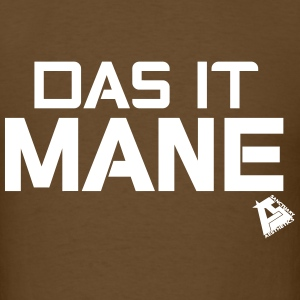 Das It Mane Tee - Men's T-Shirt