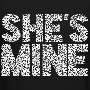 She's Mine Long Sleeve Shirts - Crewneck Sweatshirt