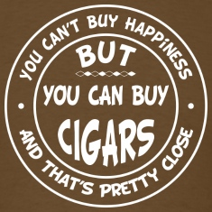 You Can't Buy Happiness, But You Can Buy Cigars! T-Shirts