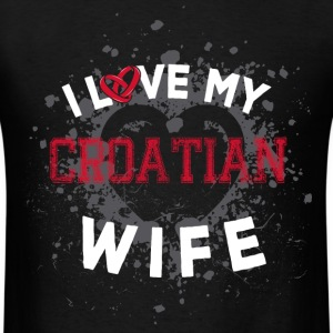 I Love My Croatian Wife T-Shirts - Men's T-Shirt