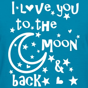 I love you to the moon and back Women's T-Shirt - Women's T-Shirt