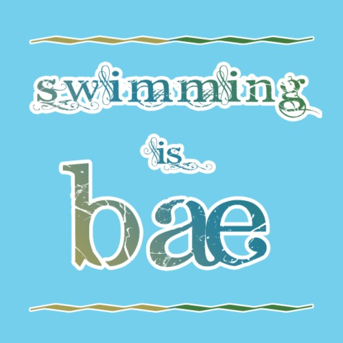 swimming is bae