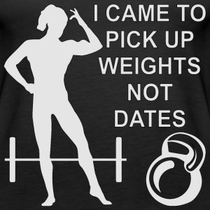 I Came To Pick Up Weights Not Dates - Women's Premium Tank Top