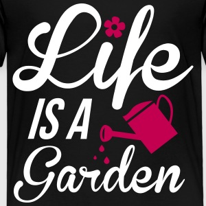 Life is a Garden Baby & Toddler Shirts - Toddler Premium T-Shirt