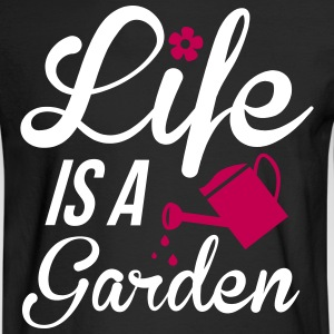 Life is a Garden Long Sleeve Shirts - Men's Long Sleeve T-Shirt