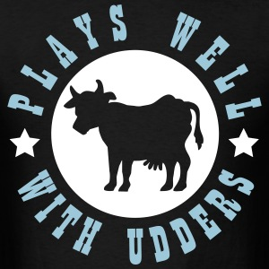 Plays well with udders T-Shirts - Men's T-Shirt