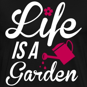 Life is a Garden T-Shirts - Men's Premium T-Shirt