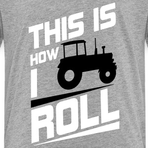 this is how I roll Baby & Toddler Shirts - Toddler Premium T-Shirt