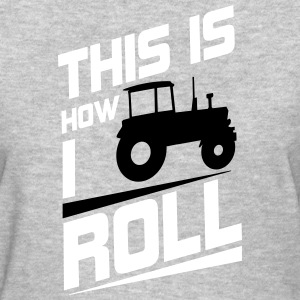 this is how I roll Women's T-Shirts - Women's T-Shirt