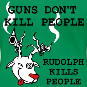 guns don't kill people rudolph kills people - Women's Premium T-Shirt