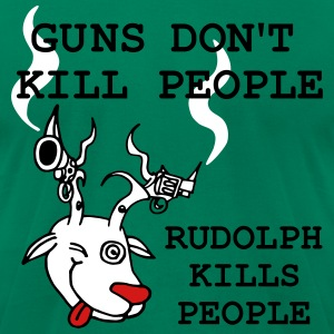 guns don't kill people rudolph kills people - Men's T-Shirt by American Apparel