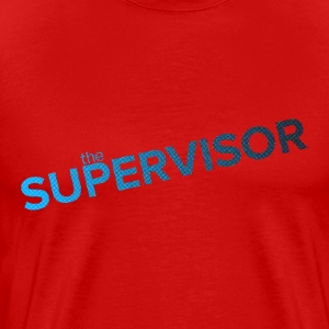 The Supervisor T-Shirts - Men's Premium T-Shirt