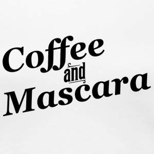 Coffee and Mascara Women's T-Shirts - Women's Premium T-Shirt