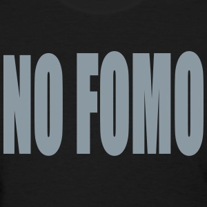 No FOMO - Women's T-Shirt