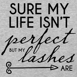 my lashes are perfect - Baseball T-Shirt
