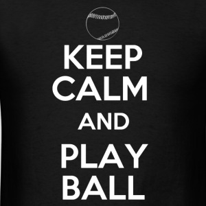 Keep Calm and Play Ball T-Shirts - Men's T-Shirt