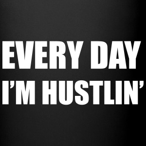 Every Day I'm Hustlin' Mug - Full Color Mug