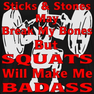 But Squats Will Make Me Badass - Men's Premium T-Shirt
