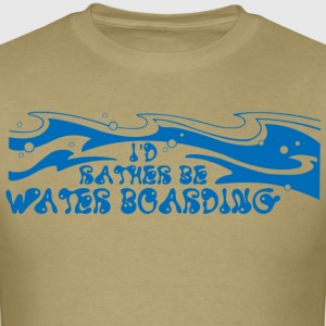 ID RATHER BE WATER BOARDING - Men's T-Shirt