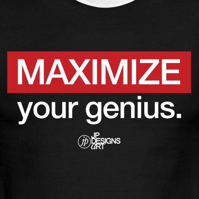 Maximize your genius.