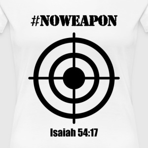 No Weapon - Women's Premium T-Shirt
