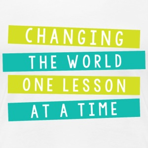 changing the world one lesson at a time Women's T-Shirts - Women's Premium T-Shirt
