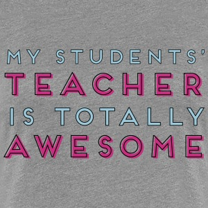 My Students' Teacher - Women's Premium T-Shirt