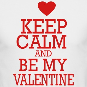 Keep Calm And Be My Valentine - Men's Long Sleeve T-Shirt by Next Level