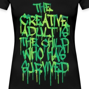 The Creative Adult is the Child Who Has Survived Women's T-Shirts - Women's Premium T-Shirt