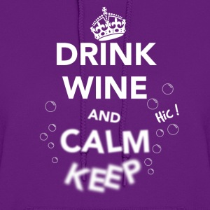 Drink Wine and Calm Keep White Hoodies - Women's Hoodie