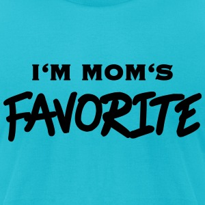 I'm Mom's Favorite T-Shirts - Men's T-Shirt by American Apparel