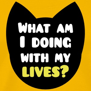 what am i doing with my lives? cute cat shape T-Shirts - Men's Premium T-Shirt