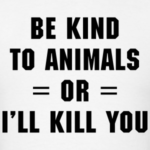 Be Kind To Animals  T-Shirts - Men's T-Shirt