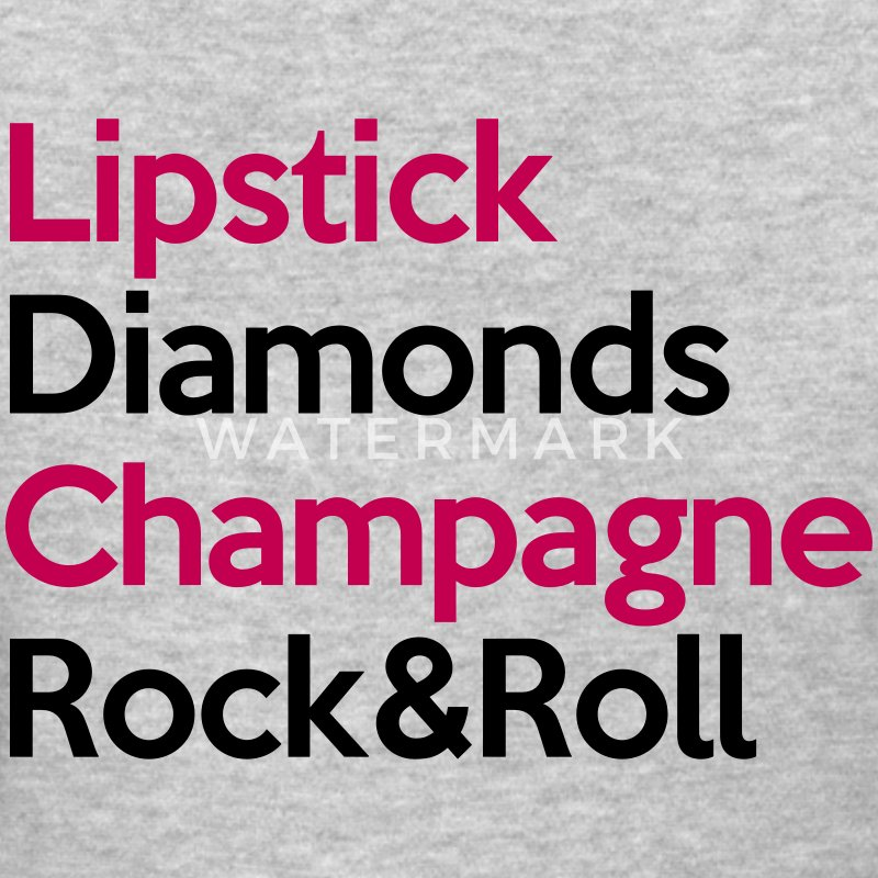 Lipstick, Diamonds, Champagne, Rock & Roll Women's T-Shirts - Women's T-Shirt