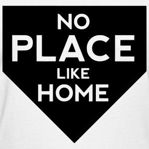 No Place Like Home Women's T-Shirts - Women's T-Shirt