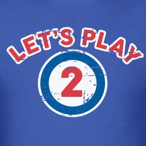 Let's Play 2 T-Shirts - Men's T-Shirt