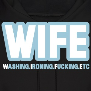 WIFE - washing, ironing, fucking, etc. Hoodies - Men's Hoodie