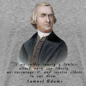 Samuel Adams Quote Men's Shirt - Men's Premium T-Shirt