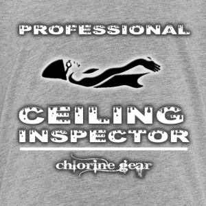 Pro Ceiling Inspector Baby & Toddler Shirts - Toddler Premium T-Shirt