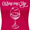 Wine Me Up - Women's Premium T-Shirt